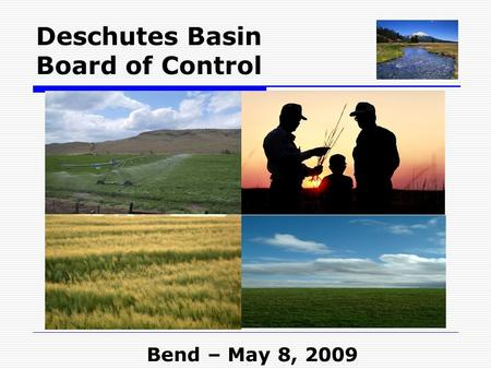 Deschutes Basin Board of Control Bend – May 8, 2009.