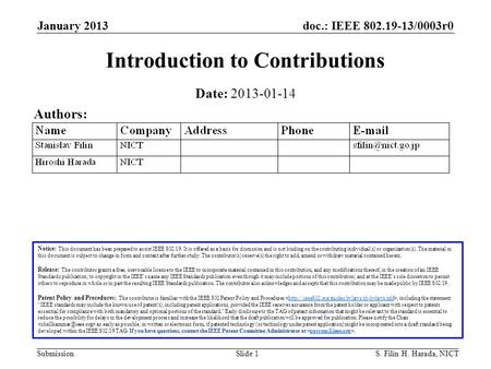 Doc.: IEEE 802.19-13/0003r0 Submission January 2013 S. Filin H. Harada, NICTSlide 1 Introduction to Contributions Notice: This document has been prepared.