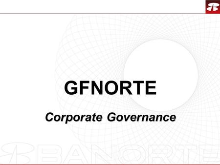 1 GFNORTE Corporate Governance. 2  DIVIDEND POLICY In the Ordinary General Stockholders Assembly held on April 29, 2003, a dividend policy with a minimum.