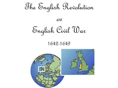The English Revolution or English Civil War 1642-1649.