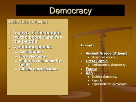 Democracy Major Idea or Feature A govt. of the people by the people and for the people A govt. of the people by the people and for the people 4 building.
