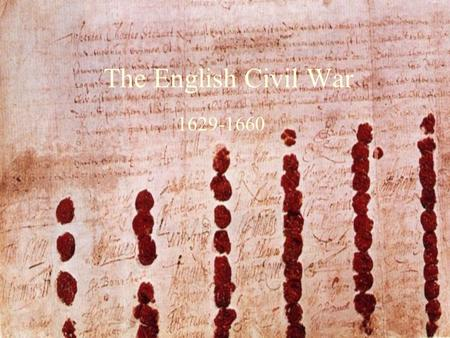 The English Civil War 1629-1660. The Stuart Monarchy.
