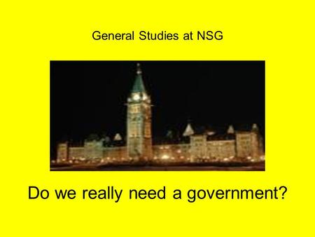 General Studies at NSG Do we really need a government?