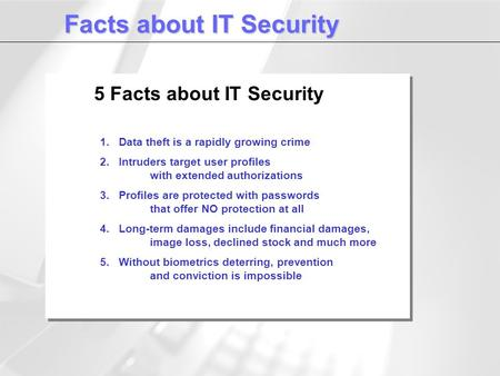 Facts about IT Security 1. Data theft is a rapidly growing crime 2. Intruders target user profiles with extended authorizations 3. Profiles are protected.