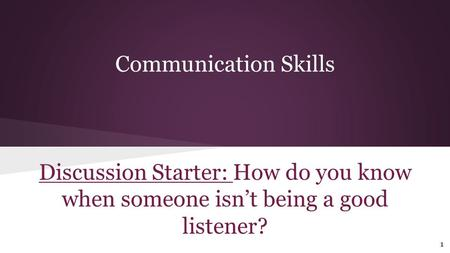 Communication Skills Discussion Starter: How do you know when someone isn't being a good listener?