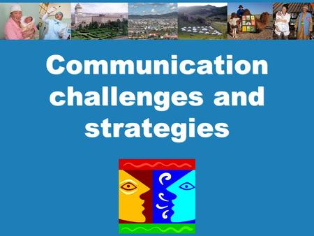 Communication challenges and strategies. 2 Policy and planning Key points Good communication needs purpose, preparation and practice. Know your audience.