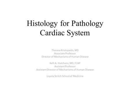 Histology for Pathology Cardiac System