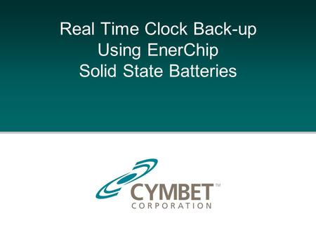 Real Time Clock Back-up Using EnerChip Solid State Batteries.