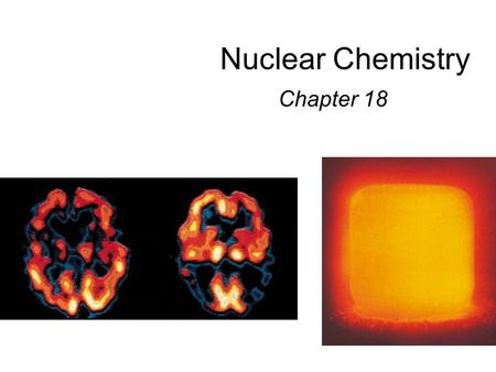 Nuclear Chemistry Chapter 18. Radioactivity One of the pieces of evidence for the fact that atoms are made of smaller particles came from the work of.