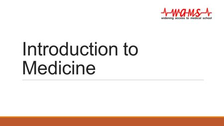 Introduction to Medicine. Session Outline 6.30 – 6.45: Welcome and Introduction to the Session 6.45 – 7.00: Why Medicine? – Dr Johnson, GP and Lecturer.