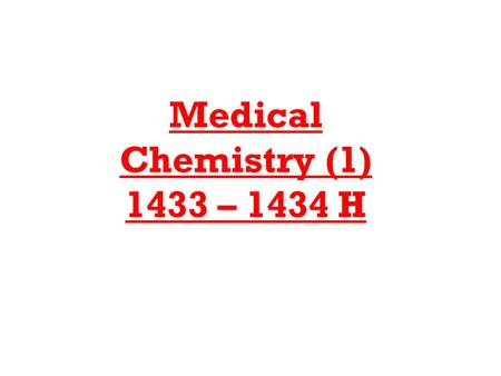Medical Chemistry (1) 1433 – 1434 H. Carbon Compounds.