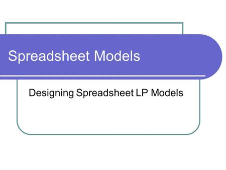 Designing Spreadsheet LP Models
