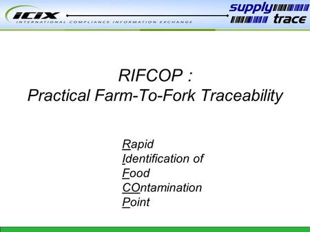 RIFCOP : Practical Farm-To-Fork Traceability Rapid Identification of Food COntamination Point.