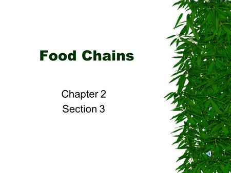 Food Chains Chapter 2 Section 3 Table of Contents 1. Science Process Skills-----------------------1 2. Parts of a Cell----------------------------------#