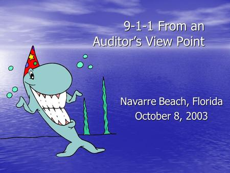9-1-1 From an Auditor's View Point Navarre Beach, Florida October 8, 2003.