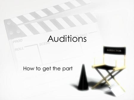Auditions How to get the part. Preparation »Choose pieces that are right for you, that you care about, and that are not overdone. Nothing can salv age.