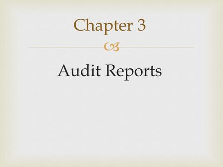  Audit Reports Chapter 3.   1. Report title  2. Audit report address  3. Introductory paragraph  4. Scope paragraph  5. Opinion paragraph  6.