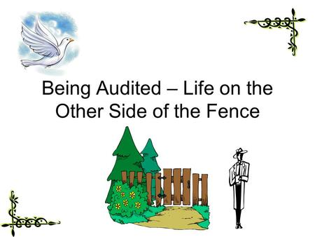 Being Audited – Life on the Other Side of the Fence.