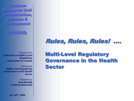 Prepared for; Conference on Multi-Level Regulatory Governance in Canada Addressing; Multi-Level Regulatory Governance in the Health Sector Prepared by;