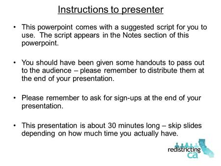Instructions to presenter This powerpoint comes with a suggested script for you to use. The script appears in the Notes section of this powerpoint. You.