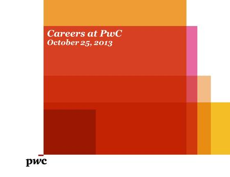 Careers at PwC October 25, 2013. PwC Confidential Information for the sole benefit and use of PwC's Client. Scott Thompson Bio Education:B.S. Business.