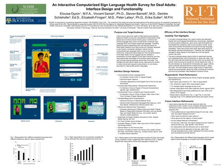 An Interactive Computerized Sign Language Health Survey for Deaf Adults: Interface Design and Functionality Elouise Oyzon 1, M.F.A., Vincent Samar 2, Ph.D.,