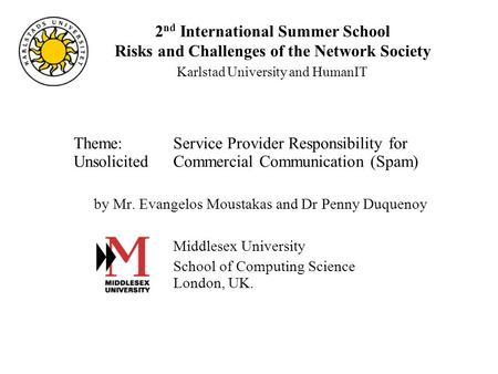 2 nd International Summer School Risks and Challenges of the Network Society Karlstad University and HumanIT Theme: Service Provider Responsibility for.