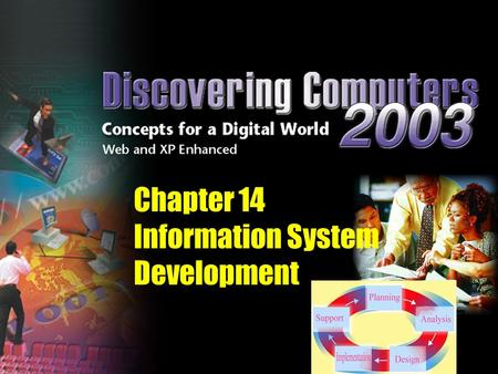Chapter 14 Information System Development. Discuss the importance of project management, feasibility assessment, data and information gathering techniques,