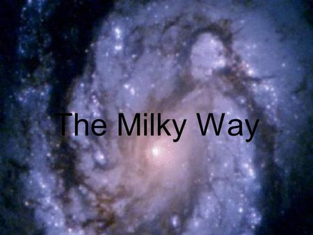 The Milky Way. The Milky Way Galaxy A broad, faintly glowing band stretching across the night sky.