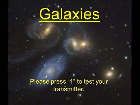 "Galaxies Please press ""1"" to test your transmitter."