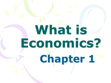 What is Economics? Chapter 1. Basic Definition Study of how people try to fulfill their wants through the use of scarce resources.