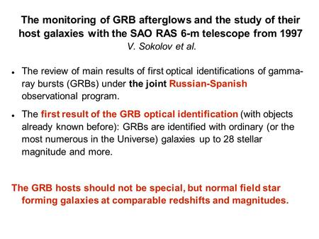 The monitoring of GRB afterglows and the study of their host galaxies with the SAO RAS 6-m telescope from 1997 V. Sokolov et al. The review of main results.