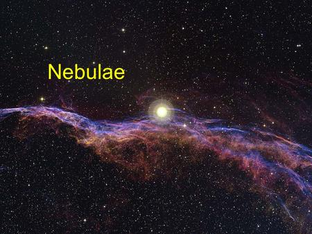 "Nebulae. ""Nebula"" comes from the Latin word for cloud. ""Nebulae"" is the plural. It is loosely applied to anything that looks fuzzy or extended in a telescope."