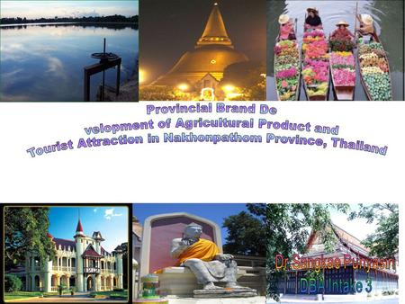 Research Significance Due To Decreasing Number of Tourists in Nakhonpathom Province To Develop the Provincial 's Strategic Plan of Tourism Promotion: