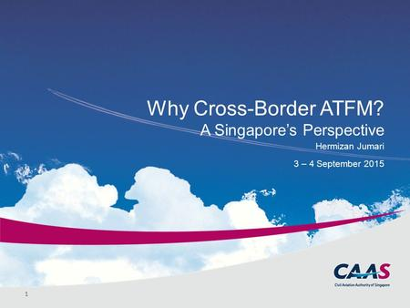 Why Cross-Border ATFM? A Singapore's Perspective