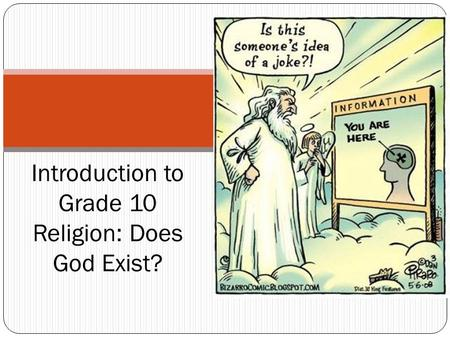 Introduction to Grade 10 Religion: Does God Exist?
