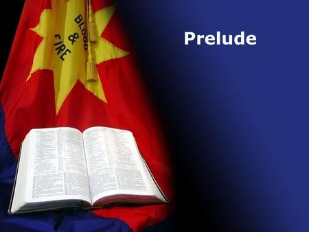 "Prelude. Congregational Prayer Time Opening Song #19 ""Praise to the Lord, Almighty""3."