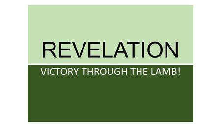 VICTORY THROUGH THE LAMB!