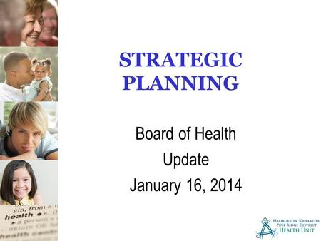 STRATEGIC PLANNING Board of Health Update January 16, 2014.