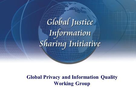 Global Privacy and Information Quality Working Group.