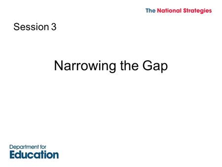 Session 3 Narrowing the Gap. Objectives Consider the gap in science for free school meals (FSM) pupils Compare the FSM gap to local and national Identify.