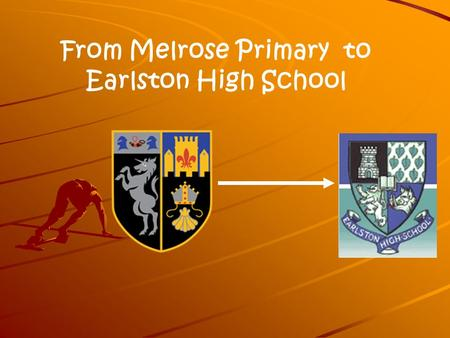 From Melrose Primary to Earlston High School. Information Pack Each pupil will be given an information pack that contains the following:  School Prospectus.