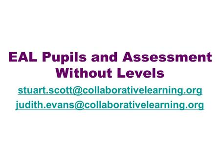 EAL Pupils and Assessment Without Levels