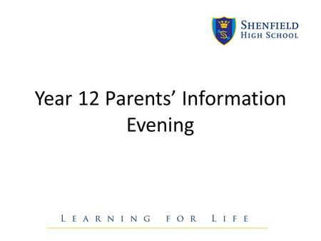 Year 12 Parents' Information Evening. Sixth Form Team: Sixth Form Progress Leader – Mr Cooke Deputy Progress Leader – Ms Thompson Assistant Progress Leader,