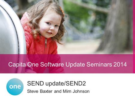Steve Baxter and Mim Johnson SEND update/SEND2 Capita One Software Update Seminars 2014.