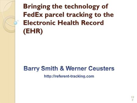 Bringing the technology of FedEx parcel tracking to the Electronic Health Record (EHR) 1/2 0.