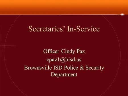 Secretaries' In-Service Officer Cindy Paz Brownsville ISD Police & Security Department.