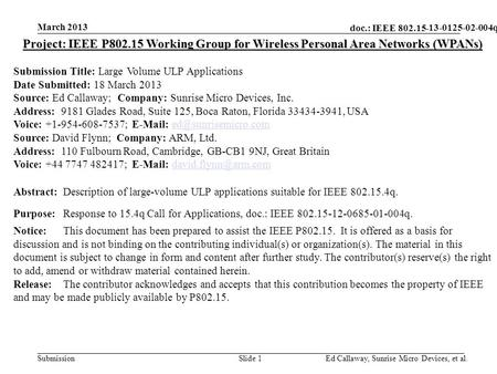 Doc.: IEEE 802.15- Submission 13-0125-02-004q March 2013 Ed Callaway, Sunrise Micro Devices, et al.Slide 1 Project: IEEE P802.15 Working Group for Wireless.
