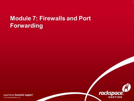 Module 7: Firewalls and Port Forwarding 1. Overview Firewall configuration for Web Application Hosting Forwarding necessary ports for Web Application.