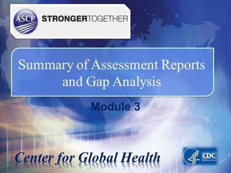 1 Summary of Assessment Reports and Gap Analysis Module 3 1.
